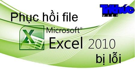 phuc-hoi-file-excel-2010-bi-loi-1-trong học tin văn phòng